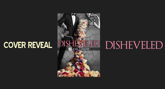 Cover Reveal!  Disheveled